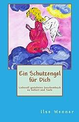 Ein Schutzengel für Dich: Liebevoll gestaltetes Geschenkbuch zu Geburt und Taufe (Geschenkbuecher fuer jeden Anlass)