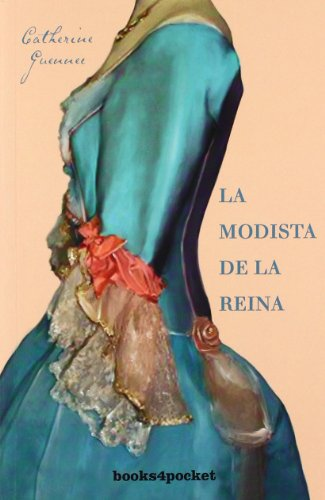 La modista de la reina (Books4pocket narrativa) por Catherine Guennec
