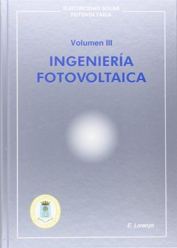 Ingenieria Fotovoltaica Vol Iii