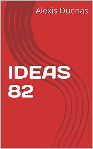 IDEAS 82 por Alexis Duenas