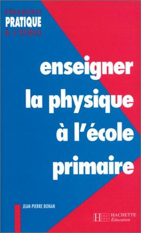 Enseigner la physique à l'école primaire
