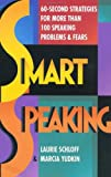 Smart Speaking: 60-Second Strategies for More than 100 Speaking Problems and Fears (Plume)