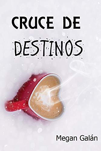 Cruce de Destinos (Romántica): Apostemos al corazón eBook ...
