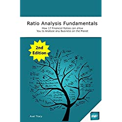 Ratio Analysis Fundamentals: How 17 Financial Ratios Can Allow You to Analyse Any Business on the Planet