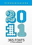 Typodarium 2011: The Daily Dose of Typography. Abreißkalender zum Aufstellen oder Hängen mit 365 unterschiedlichen Fonts.