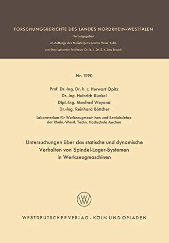 Untersuchungen über das statische und dynamische Verhalten von Spindel-Lager-Systemen in Werkzeugmaschinen (Forschungsberichte des Landes Nordrhein-Westfalen, Band 1990) -