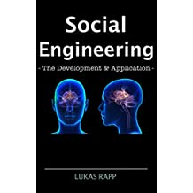 Social Engineering - The Development and Application: Hacking the Human Mind (English Edition)