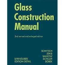 Glass Construction Manual (Construction Manuals) (BIRKHÄUSER)