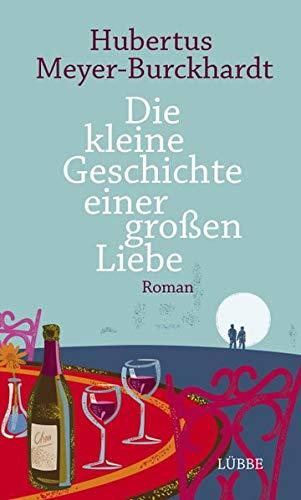 Die kleine Geschichte einer großen Liebe: Roman