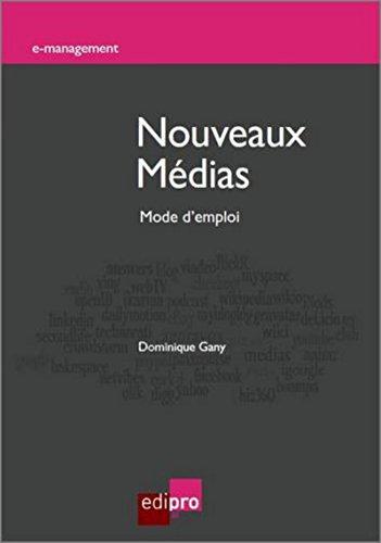 Nouveaux médias. Mode d'emploi par Dominique Gany