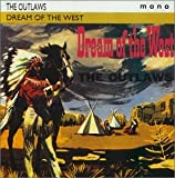Songtexte von The Outlaws - Dream of the West