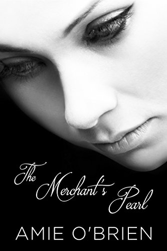 The Merchant's Pearl (The Merchant's Pearl Saga Book 1) by [O'Brien, Amie]
