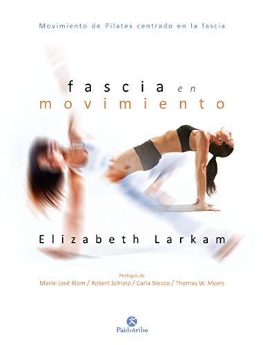 Fascia en movimiento (Color) (Pilates) eBook: Larkam, Elizabeth ...