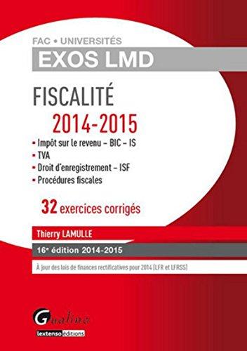 Exercices corrigés Fiscalité 2014-2015, 16ème Ed