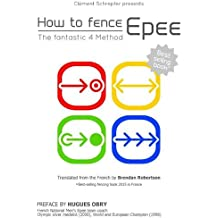 How to fence epee -The fantastic 4 method