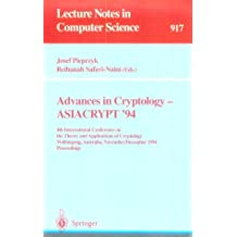 Advances in Cryptology - ASIACRYPT '94: 4th International Conference on the Theory and Application of Cryptology, Wollongong, Australia, November 28 - ... (Lecture Notes in Computer Science)