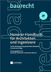 Honorar-Handbuch für Architekten und Ingenieure: Texte, Materialien, Beispiele, Rechtsprechung, Honorarempfehlungen: Texte, Materialien, Beispiele, Rechtsprechung, Honorarvorschlage