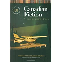 Canadian Fiction: A Guide to Reading Interests (Genreflecting Advisory Series) by Sharron Smith (2005-10-30)