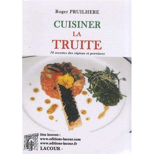 La truite : 70 recettes des régions et provinces