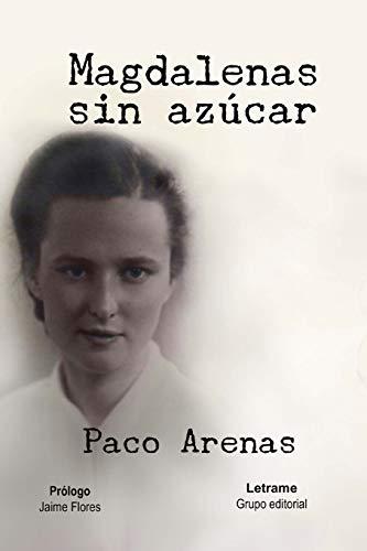 Magdalenas sin azúcar (Novela) por Paco Arenas