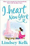 I Heart New York: The most hilarious romantic comedy you'll read this spring (I Heart Series, Book 1)