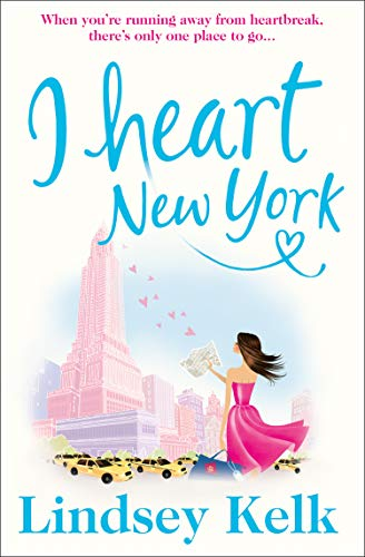 I Heart New York: The most hilarious romantic comedy you'll read this spring (I Heart Series, Book 1) (English Edition) (York Store Heart New I)