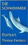 DIE SCHWIMMER: Roman