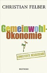 Die Gemeinwohl-Ökonomie: Aktualisierte und erweiterte Neuausgabe