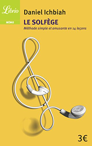 Le solfège : Méthode simple et amusante en quatorze leçons par Daniel Ichbiah