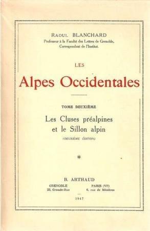 Les Alpes Occidentales. Les Cluses préalpines et le Sillon Alpin. Tome 1 et 2.