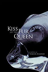 Kiss of the Fur Queen: A Novel (American Indian Literature & Critical Studies (Paperback))