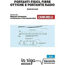 Portanti fisici, fibre ottiche e portante radio: Coedizione Zanichelli - in riga (in riga ingegneria Vol. 131) (Italian Edition)