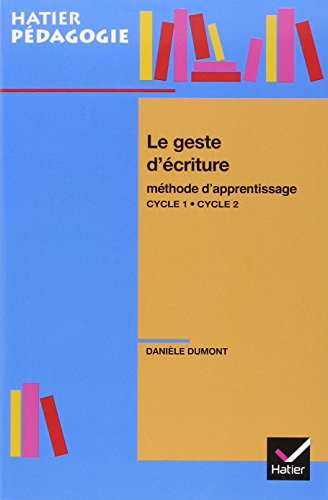 Le geste d'écriture : Méthode d'apprentissage Cycle 1-Cycle 2