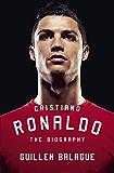 Cristiano Ronaldo: The Biography (English Edition)