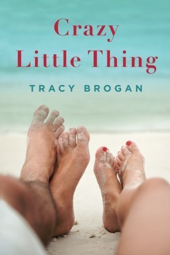 Crazy Little Thing by Brogan, Tracy (10/23/2012)