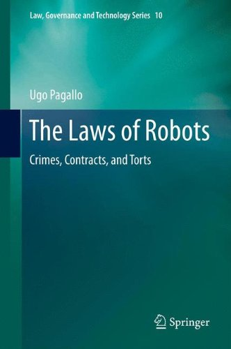 The Laws of Robots: Crimes, Contracts, and Torts (Law, Governance and Technology Series) por Ugo Pagallo
