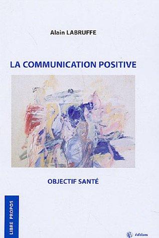 La communication positive : Objectif santé