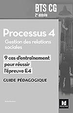 Réussir l'épreuve - PROCESSUS 4 BTS CG 1re et 2e années - Éd. 2017 - Guide pédagogique de Nadine Bonhivers