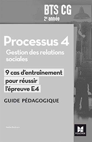 Réussir l'épreuve - PROCESSUS 4 BTS CG 1re et 2e années - Éd. 2017 - Guide pédagogique par Nadine Bonhivers