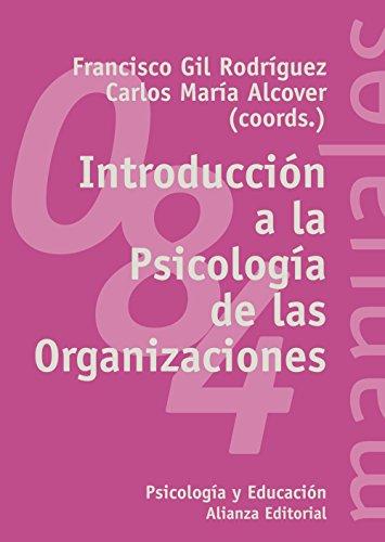 Introducción a la Psicología de las Organizaciones (El Libro Universitario - Manuales)