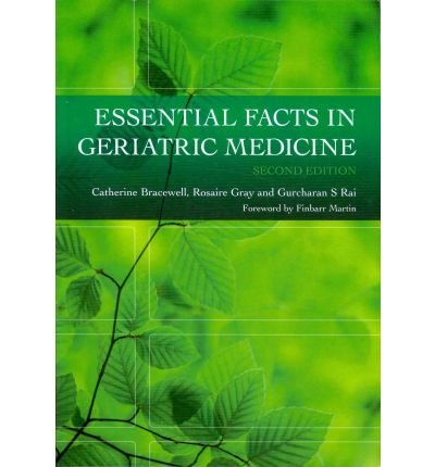 [(Essential Facts in Geriatric Medicine)] [Author: Catherine Bracewell] published on (August, 2010)