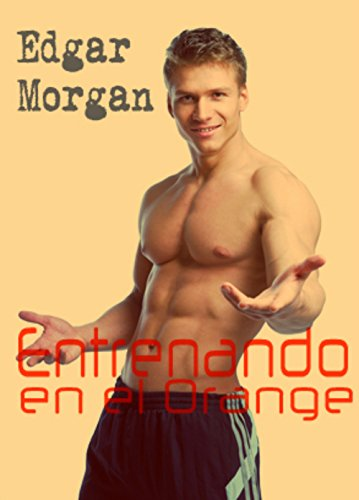 Entrenando en el Orange (Polvos de colores nº 2) por Edgar Morgan