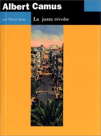 Albert Camus : La Juste rvolte