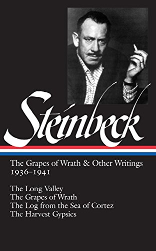 John Steinbeck: The Grapes of Wrath & Other Writings 1936-1941 (Loa #86): The Grapes of Wrath / The Harvest Gypsies / The Long Valley / The Log from t (Library of America)