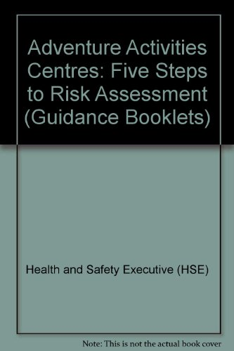 Adventure Activities Centres: Five Steps to Risk Assessment (Guidance Booklets) por Health and Safety Executive (HSE)