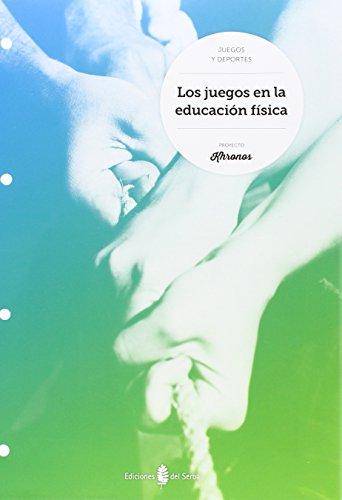 Los juegos en la educación física - 9788476287705 por Jesús Ariño Laviña