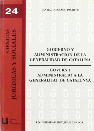 Gobierno Y Administración En La Generalidad De Cataluña (Colección Ciencias Jurídicas y Sociales de la URJC)