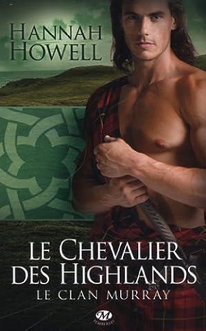 Le Chevalier Des Highlands - Le Clan Murray, Tome 2: Le Chevalier