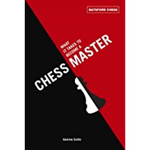 What It Takes to Become a Chess Master (Batsford Chess)
