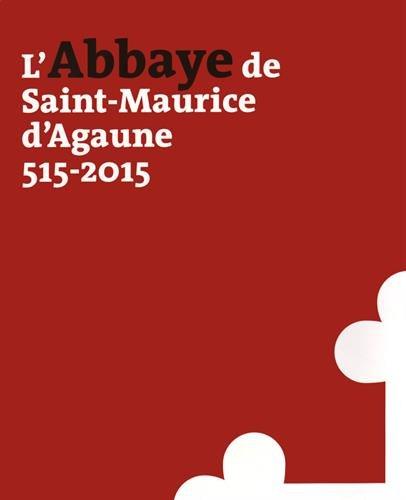 L'Abbaye de Saint-Maurice d'Agaune, 515-2015 - vol 1 Histoire et archéologie - Vol 2 Le Trésor par Collectif